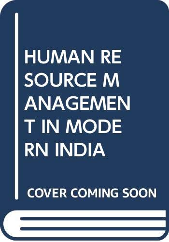 HUMAN RESOURCE MANAGEMENT IN MODERN INDIA: Sorab Sadri &