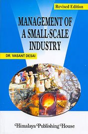 Management of Small-Scale Industry: Desai, Vasant