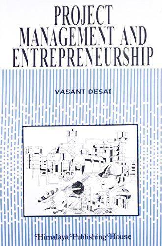 Project Management and Entrepreneurship: Desai, Vasant