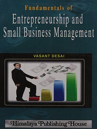 Fundamentals of Entrepreneurship and Small Business Management: Desai, Vasant