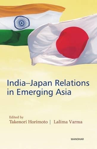 India Japan Relations in Emerging Asia (Hardback)