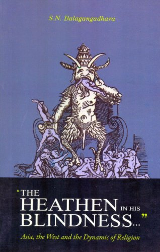 9789350980088: The Heathen in His Blindness: Asia, the West and the Dynamic of Religion