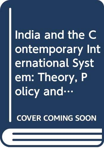 India and the Contemporary International System: Theory,: Mattoo, Amitabh &