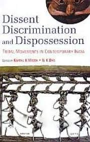 Dissent Discrimination and Dispossession: Tribal Movements in: Misra, Kamal &