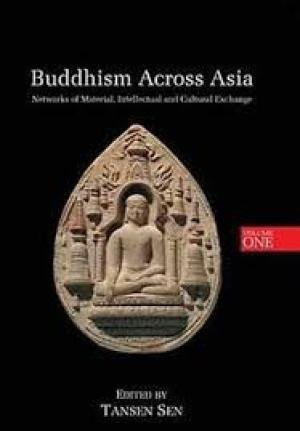 9789350980453: Buddhism Across Asia: Networks of Material, Intellectual and Cultural Exchange (Vol. 1)