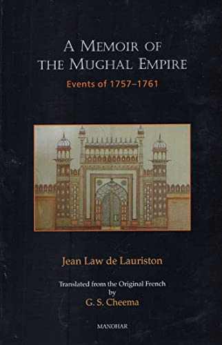 A Memoir of the Mughal Empire: Events: Lauriston, Jean Law