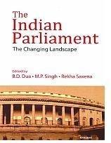 The Indian Parliament: The Changing Landscape: B.D. Dua, M.P.