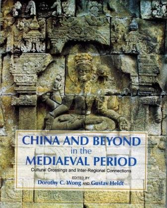 9789350980569: China and Beyond in the Mediaeval Period: Cultural Crossing and Inter-Regional Connections