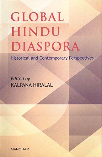 Global Hindu Diaspora: Historical and Contemporary Perspectives: Hiralal Kalpana