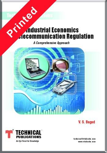 Industrial Economics and Telecommunication Regulation: A Comprehensive: V.S. Bagad