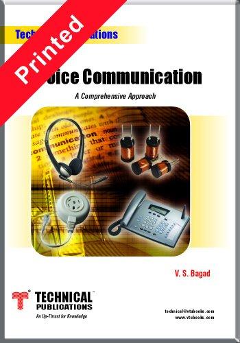 Voice Communication: A Comprehensive Approach: V.S. Bagad