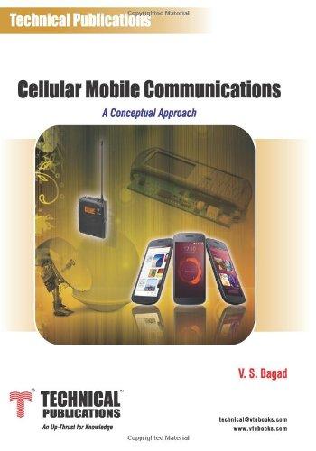 Cellular Mobile Communication: A Conceptual Approach: V.S. Bagad