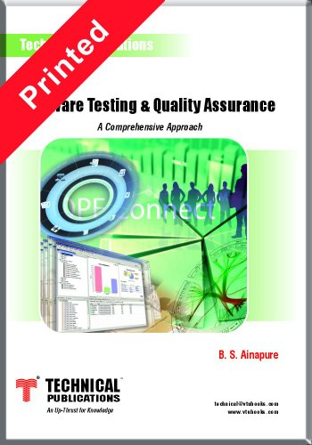 Software Testing and Quality Assurance: A Comprehensive Approach: B.S. Ainapure