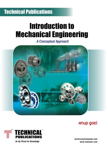 Introduction to Mechanical Engineering: A.A. Karad,Anup Goel,D.D.