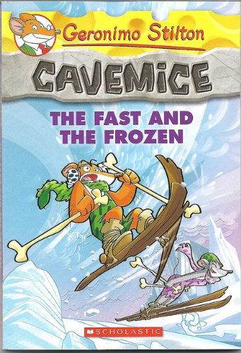 9789351031949: GERONIMO STILTON?S CAVEMICE: THE FAST AND THE FROZEN