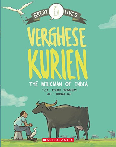 GREAT LIVES/ SCHOLASTIC GRAPHIC BIOGRAPHIES/ VERGHESE KURIEN-1