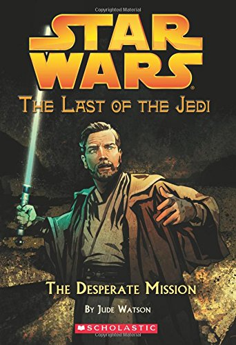 9789351033622: Star Wars: The Last of the Jedi #1: The Desperate Mission