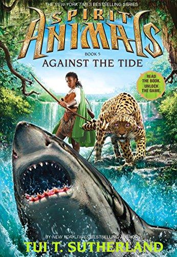 9789351036340: SPIRIT ANIMALS #5 AGAINST THE TIDE [Hardcover] Tui T. Sutherland