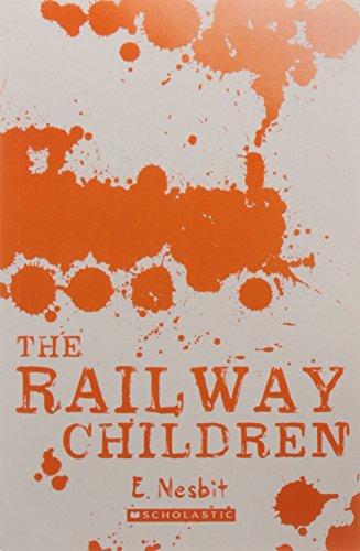Scholastic Classics: The Railway Children: E Nesbit