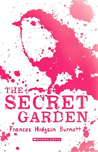 Scholastic Classics: The Secret Garden: FRANCES HODGSON BURNETT