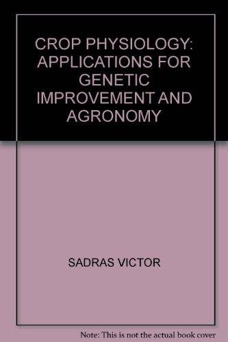 9789351070122: Crop Physiology: Applications for Genetic Improvment and Agronomy