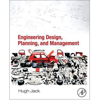 9789351070320: [ ENGINEERING DESIGN, PLANNING, AND MANAGEMENT ] By Jack, Hugh ( Author ) ( 2013 ) { Paperback }