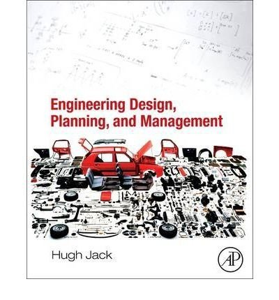 9789351070320: [ Engineering Design, Planning, and Management ] By Jack, Hugh ( Author ) [ 2013 ) [ Paperback ]