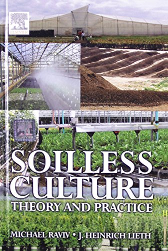 Soilless Culture : Theory and Practice: Michael Raviv and J. Heinrich Lieth
