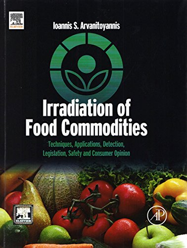 9789351071983: Irradiation Of Food Commodities : Techniques, Applications, Detection, Legislation, Safety And Consumer Opinion