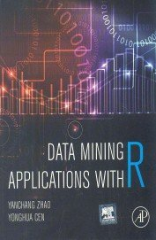 9789351072188: DATA MINING APPLICATIONS WITH R