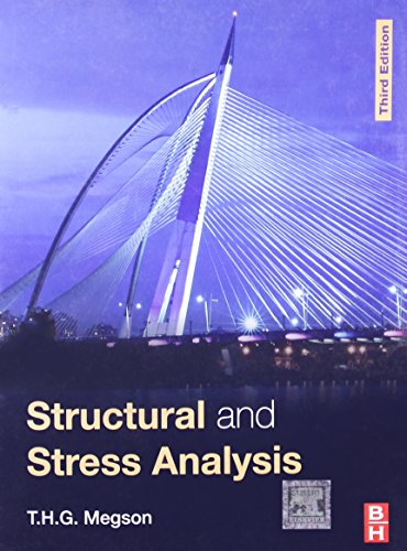 Structural And Stress Analysis, 3E: Megson