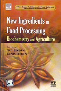 9789351072768: New Ingredients In Food Processing Biochemistry And Agriculture