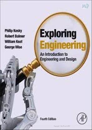 Exploring Engineering: An Introduction To Engineering And: Kosky