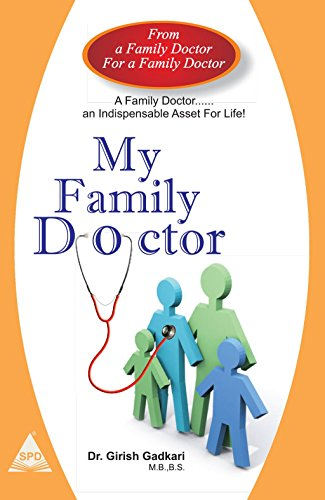 My Family Doctor (A Family Doctor. an Indispensable Asset for Life!): Dr Girish Gadkari
