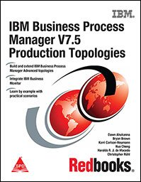 IBM Business Process Manager V7.5 Production Topologies: Bryan Brown