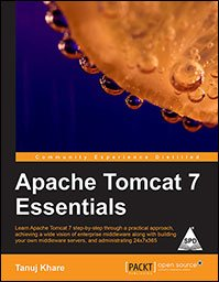 Apache Tomcat 7 Essentials: Learn Apache Tomcat 7 step-by-step through a practical approach, ...