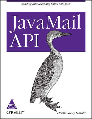 JavaMail API: Sending and Receiving Email with Java: Elliotte Rusty Harold