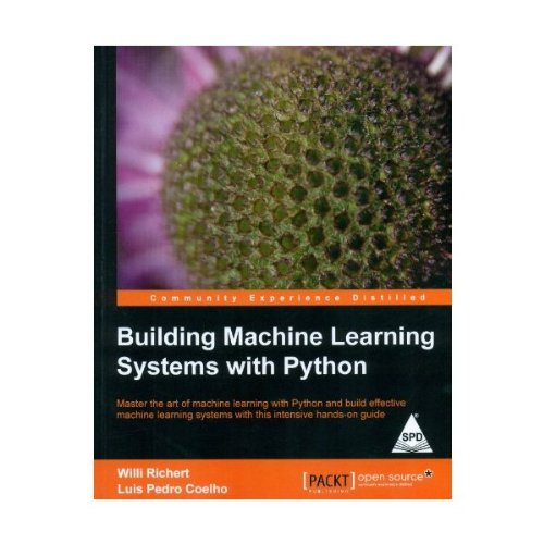 9789351102748: Building Machine Learning Systems with Python Master