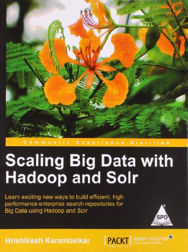9789351102793: Scaling Big Data with Hadoop and Solr