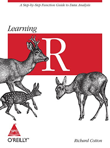 Learning R: A Step-by-Step Function Guide to Data Analysis: Richard Cotton