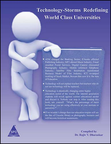 Technology-Storms Redefining World Class Universities: This book exposed how the Technology has ...