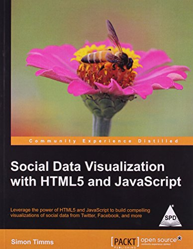 9789351103240: SOCIAL DATA VISUALIZATION WITH HTML5 AND JAVASCRIPT