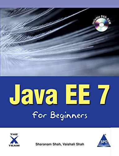 Java EE 7 for Beginners: Sharanam Shah,Vaishali Shah