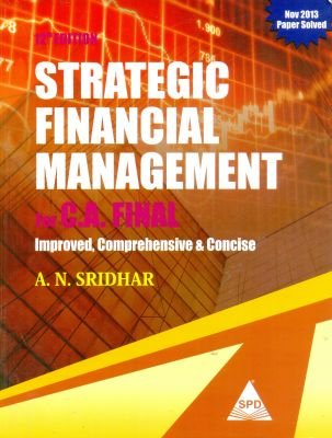 Strategic Financial Management for C. A. Final: Improved, Comprehensive and Concise (Twelfth ...