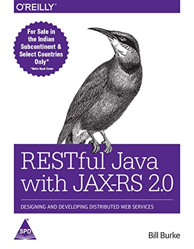 RESTful Java with JAX-RS 2.0: Designing and Developing Distributed Web Services (Second Edition): ...
