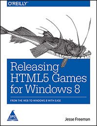 9789351103837: RELEASING HTML5 GAMES FOR WINDOWS 8 FROM THE WEB TO WINDOWS 8 WITH EASE