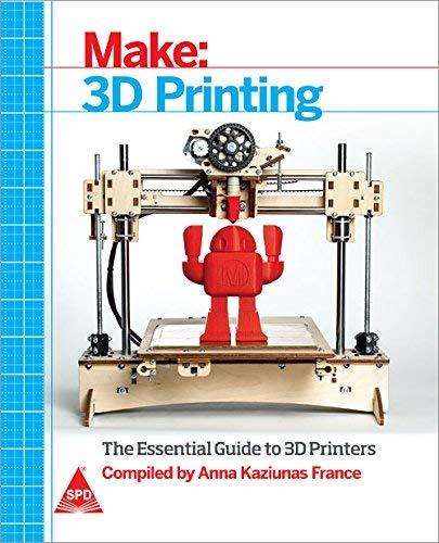 9789351104223: Make: 3D Printing