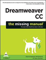 Dreamweaver CC: The Missing Manual (The book that should have been in the box): David Sawyer ...