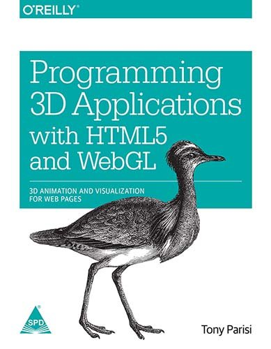 9789351105237: Programming 3D Applications with HTML5 and WebGL