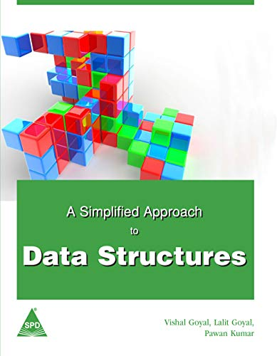 A Simplified Approach to Data Structures: Lalit Goyal,Vishal Goyal,Pawan